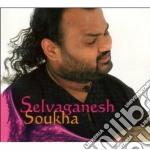 Selvaganesh - Soukha cd musicale di SELVAGANESH