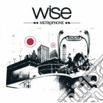 Wise - Metrophone cd musicale di WISE