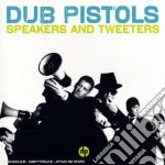 Dub Pistols - Speakers And Tweeters cd musicale di DUB PISTOLS
