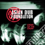 Asian Dub Foundation - Enemy Of The Enemy cd musicale di ASIAN DUB FOUNDATION