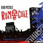 Dub Pistols - Rum & Coke cd musicale di DUB PISTOLS
