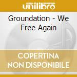 Groundation - We Free Again cd musicale di GROUNDATION