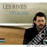 Titi Robin - Les Rives cd musicale di Titi Robin