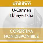 U- Carmen E-Khayelitsha (2 Cd) cd musicale di O.S.T.