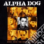 Alpha Dog cd musicale di O.S.T.