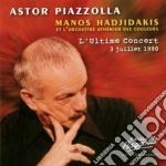 L'ultime concert (3 luglio 1990) cd musicale di Astor Piazzolla