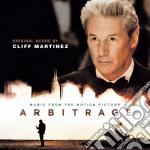 Cliff Martinez - Arbitrage cd musicale di O.s.t.