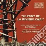 Malcolm Arnold - Le Pont De La Riviere Quay cd musicale di O.s.t.