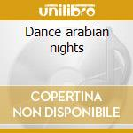 Dance arabian nights cd musicale