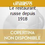 Le restaurant russe depuis 1918 cd musicale