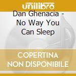 No way you can sleep cd musicale