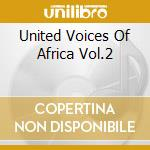 UNITED VOICES OF AFRICA VOL.2 cd musicale di ARTISTI VARI