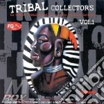 TRIBAL COLLECTOR'S VOL.1 cd musicale di AA.VV.
