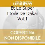 ET LE SUPER ETOILE DE DAKAR VOL.1 cd musicale di N'DOUR YOUSSOU