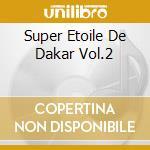 SUPER ETOILE DE DAKAR VOL.2               cd musicale di N'DOUR YOUSSOU