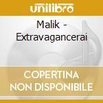 EXTRAVAGANCERAI                           cd musicale di MALIK
