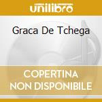 GRACA DE TCHEGA cd musicale di TITO PARIS