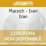 Marzich - Iran Iran cd musicale di MARZICH