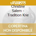 TRADITION KRIE                            cd musicale di SALEM CHRISTINE