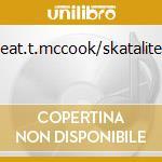 FEAT.T.MCCOOK/SKATALITES                  cd musicale di LATIN GOES SKA