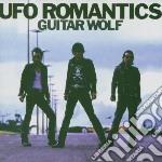 Guitar Wolf - Ufo Romantics cd musicale di Wolf Guitar