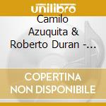AZUQUITA VERSUS DURAN                     cd musicale di CAMILO AZUQUITA