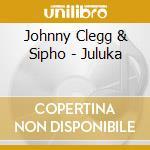 JULUKA                                    cd musicale di CLEGG JOHNNY