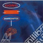 SHAPESHIFTER                              cd musicale di GONG
