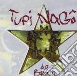 Tupi Nago - Do Brasil cd musicale di TUPI NAGO