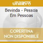 Bevinda - Pessoa Em Pessoas cd musicale di BEVINDA