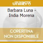 INDIA MORENA                              cd musicale di LUNA BARBARA