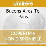 BUEONS AIRES TO PARIS                     cd musicale di CARCERES JUAN CARLOS