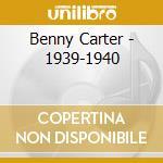 1939-1940 cd musicale di CARTER BENNY