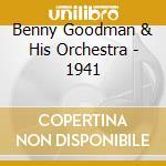 1941 cd musicale di GOODMAN BENNY & HIS