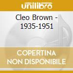Cleo Brown - 1935-1951 cd musicale di BROWN CLEO