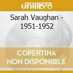 1951-1952 cd musicale di VAUGHAN SARAH
