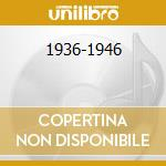 1936-1946 cd musicale