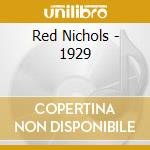Red Nichols - 1929 cd musicale