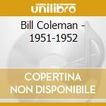1951-1952 cd musicale di COLEMAN BILL