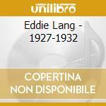 1927-1932 cd musicale di LANG EDDIE