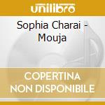 MOUJA                                     cd musicale di CHARAI SOPHIA