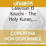 THE HOLY KURAN, YOUSSEF                   cd musicale di EL KOUCHI LAAYOUN