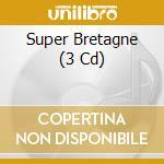 SUPER BRETAGNE cd musicale di AA.VV.