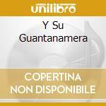Y SU GUANTANAMERA cd musicale di JOSEITO FERNANDEZ