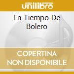 EN TIEMPO DE BOLERO cd musicale di PACHO ALONSO Y BENY