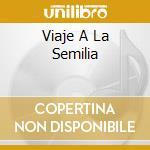VIAJE A LA SEMILIA cd musicale di GRUPO SIERRA MAESTRA