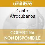 CANTO AFROCUBANOS cd musicale di MERCEDITAS VALDES