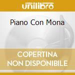 PIANO CON MONA cd musicale di PEDRO JUSTIZ