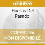 HUELLAS DEL PASADO cd musicale di L.HIERREZUELO & COMP
