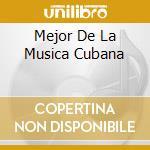 MEJOR DE LA MUSICA CUBANA cd musicale di ORQUESTRA TODOS ESTR